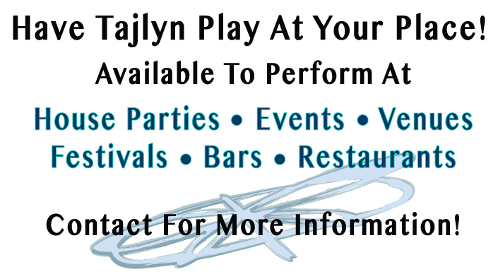 Have Tajlyn Play At Your Place!